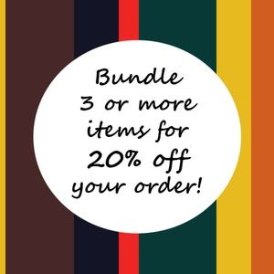 Other - Bundle 3 or more items for 20% off your order!